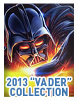"2013 ""Vader"" Collection"